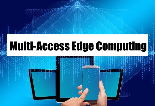 Multi-Access Edge Computing