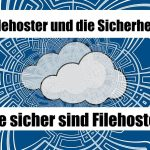 Filehoster Sicherheit