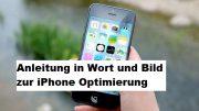 iPhone Optimierung in Wort und Bild
